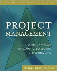 Project Management A Systems Approach to Planning, Scheduling and Controlling